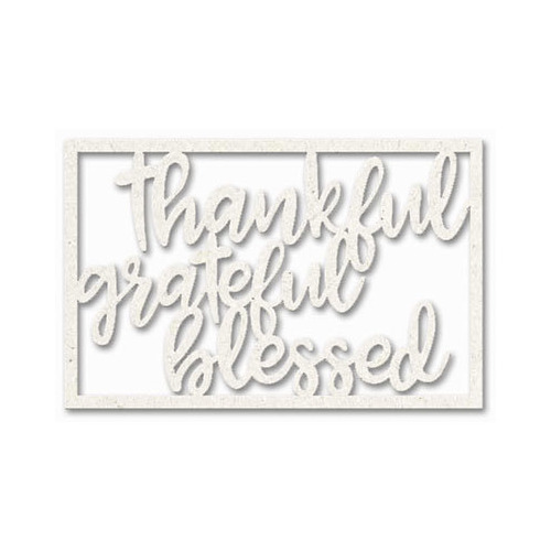 Thankful, Greatful, Blessed