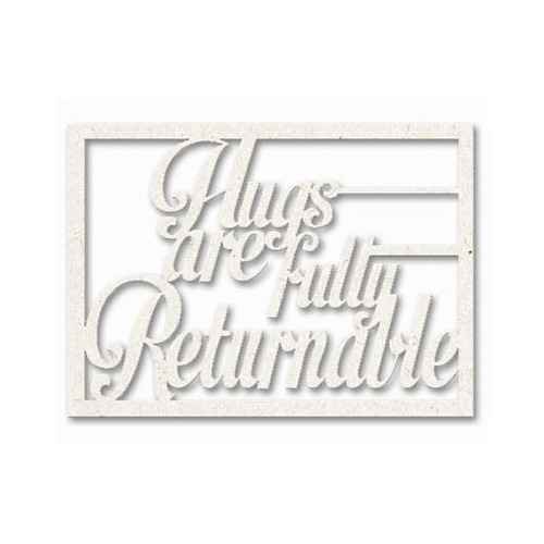 Hugs Are Fully Returnable