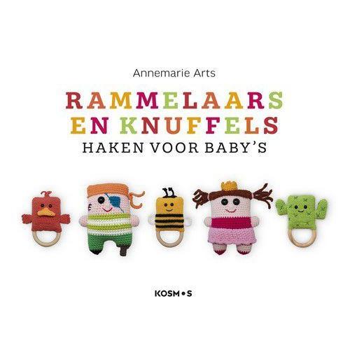 Kosmos Boek - Rammelaars en knuffels haken voor baby's Annemarie Arts (10-19)