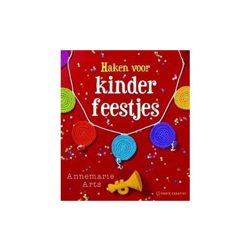 Forte Boek - Haken voor kinderfeestjes Annemarie Arts