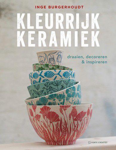 Forte Boek - Kleurrijk keramiek Inge Burgerhoudt (03-21)